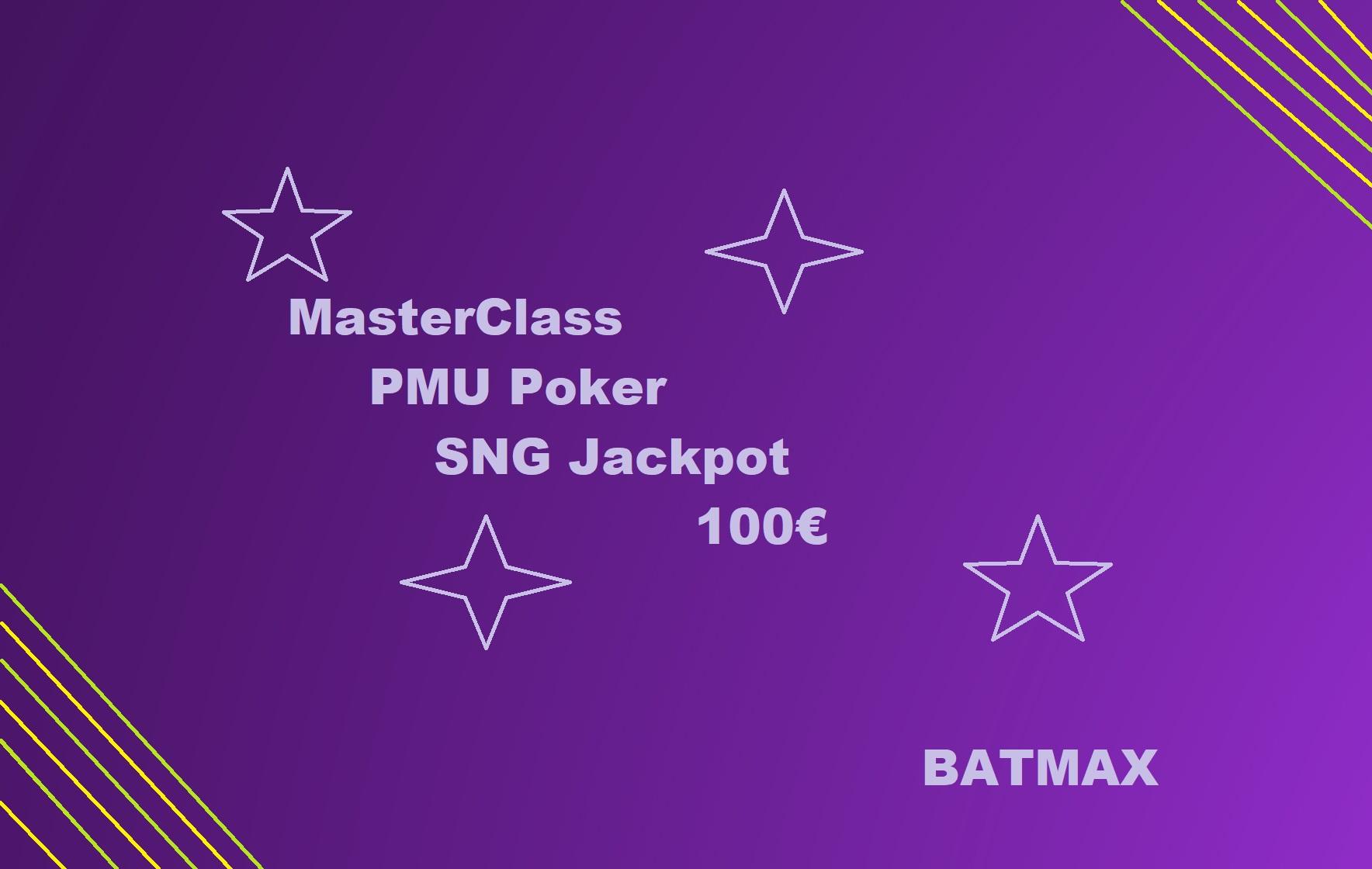 Masterclass en SNG Jackpot 100€  sur PMU