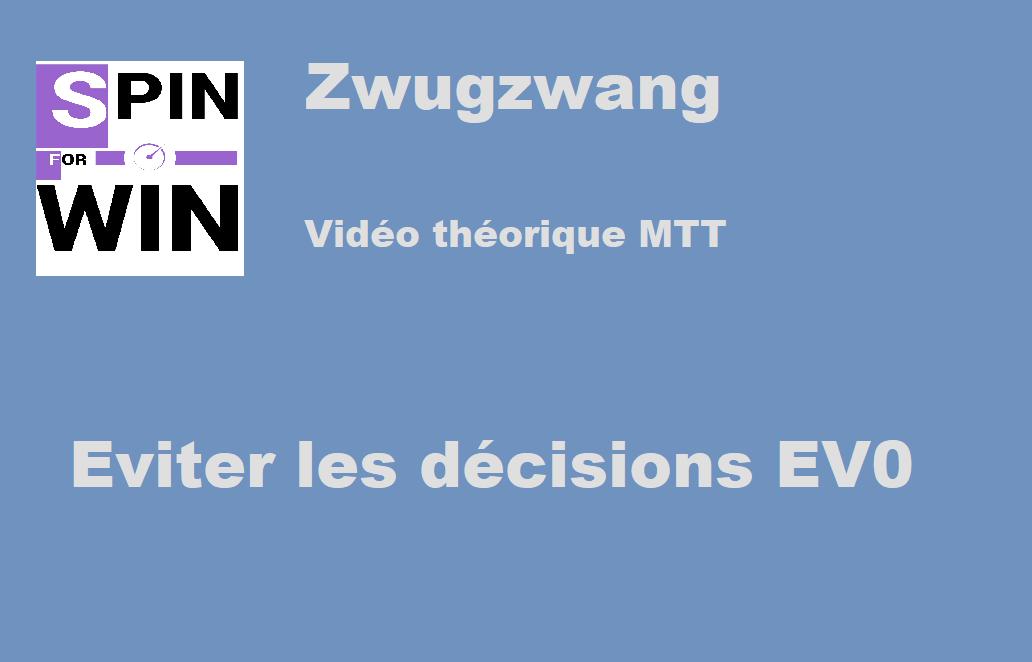 Eviter les décisions EV0 en MTT